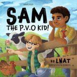 Sam, the P.V.O Kid!, LNAT