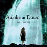 Awake at Dawn, C. C. Hunter