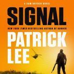 Signal A Sam Dryden Novel, Patrick Lee