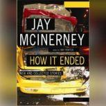 How It Ended New and Collected Stories, Jay McInerney