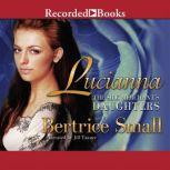 Lucianna, Bertrice Small