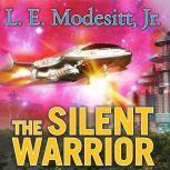 The Silent Warrior, Jr. Modesitt