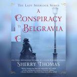 A Conspiracy in Belgravia, Sherry Thomas