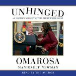 Unhinged An Insider's Account of the Trump White House, Omarosa Manigault Newman
