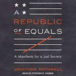 A Republic of Equals A Manifesto for a Just Society, Jonathan Rothwell