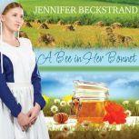 A Bee In Her Bonnet, Jennifer Beckstrand