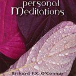 Personal Meditations, Richard F. X. O'Connor