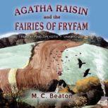 Agatha Raisin and the Fairies of Fryfam, M. C. Beaton