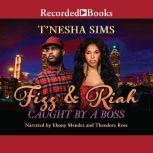 Fizz & Riah, T'Nesha Sims