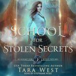 School for Stolen Secrets, Tara West