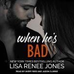 When He's Bad, Lisa Renee Jones