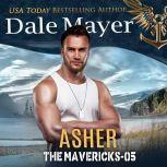 Asher Book 5: The Mavericks, Dale Mayer