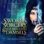 Swords, Sorcery, and Self-Rescuing Damsels, Lee French