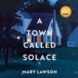 A Town Called Solace, Mary Lawson