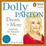 Dream More Celebrate the Dreamer in You, Dolly Parton