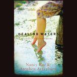 Healing Waters, Nancy N. Rue