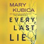 Every Last Lie A Gripping Novel of Psychological Suspense, Mary Kubica