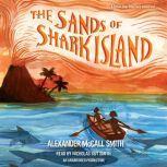 The Sands of Shark Island, Alexander McCall Smith