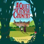 A Quiet Life In The Country A Lady Hardcastle Mystery, T E Kinsey