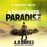 A Desperate Paradise, A.D. Davies