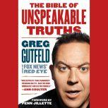 The Bible of Unspeakable Truths, Greg Gutfeld