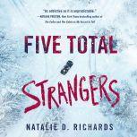 Five Total Strangers, Natalie D. Richards