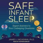 Safe Infant Sleep Expert Answers to Your Cosleeping Questions, PhD McKenna