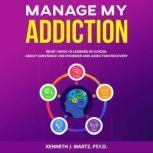 Manage My Addiction, Kenneth J Martz