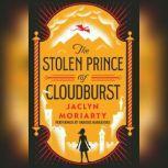 The Stolen Prince of Cloudburst, Jaclyn Moriarty