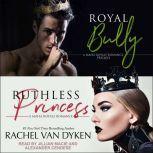 Royal Bully & Ruthless Princess, Rachel Van Dyken