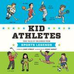 Kid Athletes True Tales of Childhood from Sports Legends, David Stabler