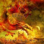 The Dragon's Legacy, Deborah A. Wolf