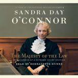 The Majesty of the Law Reflections of a Supreme Court Justice, Sandra Day O'Connor