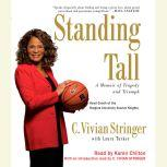 Standing Tall A Memoir of Tragedy and Triumph, C. Vivian Stringer