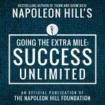 Going The Extra Mile Success Unlimited: An Official Publication of the Napoleon Hill Foundation, Napoleon Hill
