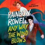 Any Way the Wind Blows, Rainbow Rowell