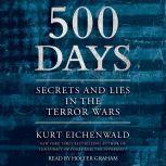 500 Days Secrets and Lies in the Terror Wars, Kurt Eichenwald