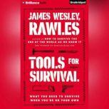 Tools for Survival What You Need to Survive When You're on Your Own, James Wesley, Rawles