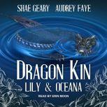 Dragon Kin Lily & Oceana, Audrey Faye
