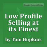 Low Profile Selling at its Finest Becoming a Sales Professional, Tom Hopkins