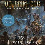 Og-Grim-Dog: The Three-Headed Ogre A Humorous Fantasy Adventure, Jamie Edmundson