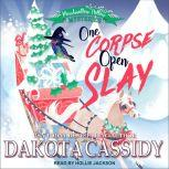 One Corpse Open Slay, Dakota Cassidy