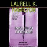 Incubus Dreams An Anita Blake, Vampire Hunter Novel, Laurell K. Hamilton