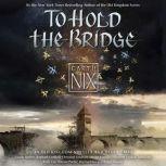 To Hold the Bridge, Garth Nix