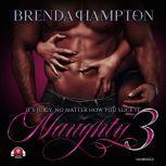 Naughty 3 It's Juicy, No Matter How You Slice It, Brenda Hampton