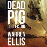 Dead Pig Collector, Warren Ellis