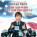 The Kid Who Ran for President, Dan Gutman