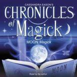 Chronicles of Magick: Moon Magick, Cassandra Eason