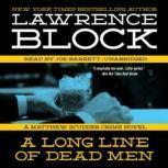 A Long Line of Dead Men A Matthew Scudder Novel, Lawrence Block