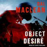 Object of Desire, Dal MacLean